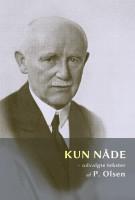 P.Olsen_kun_naade_forside
